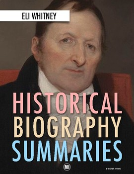 History Biography Summary: Eli Whitney Webquest (PDF & Google Drive)