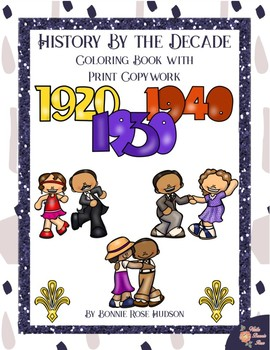 History By the Decade: 1920s-1940s Coloring Book with Print Copywork