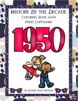 History By the Decade: 1950s Coloring Book with Print Copywork