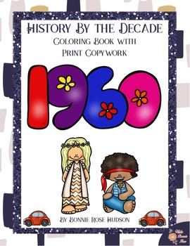 History By the Decade: 1960s Coloring Book with Print Copywork