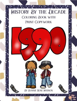 History By the Decade: 1990s Coloring Book with Print Copywork