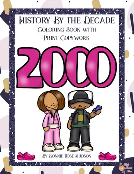 History By the Decade: 2000s Coloring Book with Print Copywork