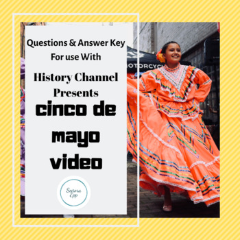 History Chanel Presents Cinco de mayo Video Worksheet with Answer Key
