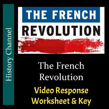 History Channel - The French Revolution - Video Response Worksheet and Key