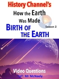 History Channel's How the Earth Was Made: Birth of the Earth Video Questions