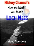 History Channel's How the Earth Was Made: Loch Ness Video Questions