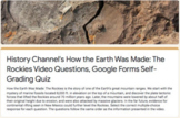 History Channel's How the Earth Was Made: The Rockies Video Ques, Google Quiz