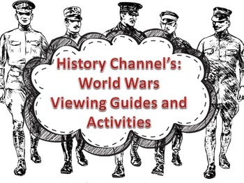 The World Wars: Viewing Guides and Activities