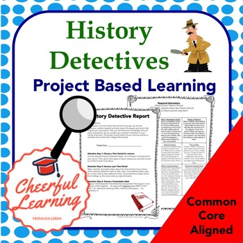 History Detective Report- Common Core Aligned- PROJECT BASED Learning
