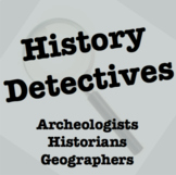 History Detectives: Investigating the Past