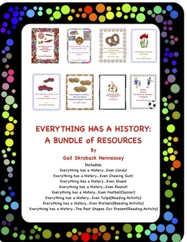 History: Everything has a History, A Bundle of Resource!