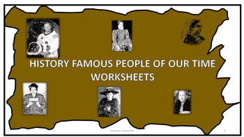 History- Famous People of Our Time Worksheets