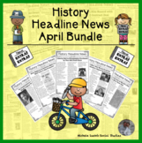 History Headline News Informational Text Social Studies Reading April Set