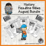 History Headline News Informational Text Social Studies Reading August Bundle