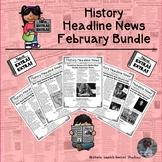History Headline News Informational Text Social Studies Reading February Set