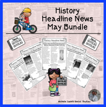 History Headline News Informational Text Social Studies Reading May Bundle