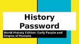 History Password Game Show: Early People and Origins of Humans