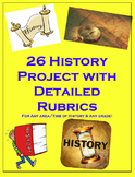 History Projects-26 total with Detailed Rubrics-Any Area/G
