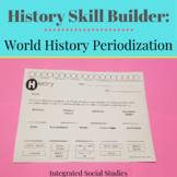History Skill Builder: World History Periodization