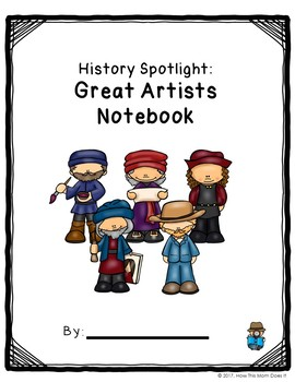 History Spotlight | Great Artists Unit Study Notebook