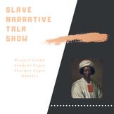 History Talk Show-- Slavery Narratives