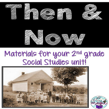 History Then & Now **2nd grade Social Studies Unit**