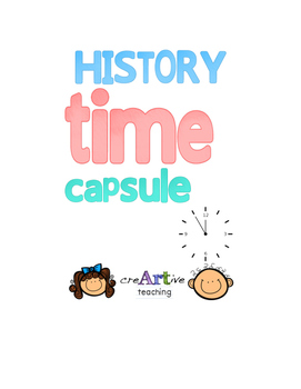 History Time Capsule. Guide, Worksheet and Rubric