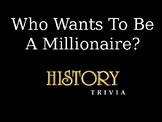 "History Trivia (""Who wants to be a millionaire style Quiz)"