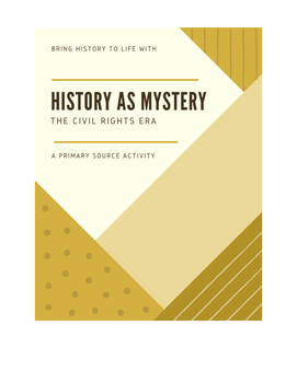 History as Mystery: The Civil Rights Era [Primary Source Activity]