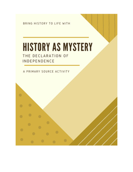 History as Mystery: The Declaration of Independence [Primary Source Activity]