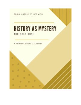 History as Mystery: The Gold Rush [Primary Source Activity]