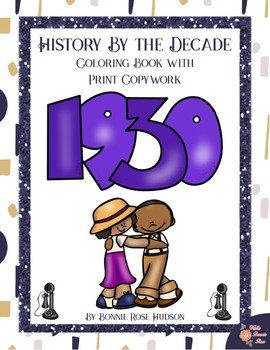 History by the Decade: 1930s Coloring Book with Print Copywork