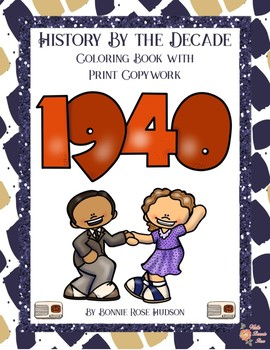 History by the Decade: 1940s Coloring Book with Print Copywork