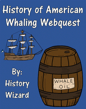 History of American Whaling Webquest