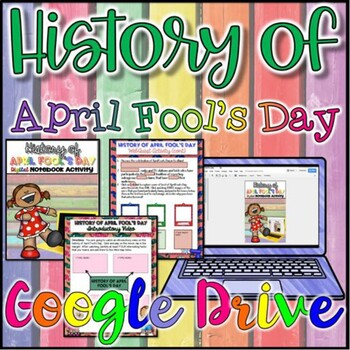History of April Fool's Day {Google Drive}
