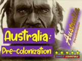 History of Australia - Pre-Colonization & Aboriginals (Part 2 of a 4-PART unit)