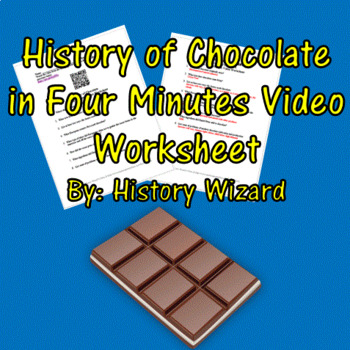 History of Chocolate in Four Minutes Video Worksheet