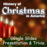 History of Christmas in America - Presentation and Trivia Game (Google Slides)
