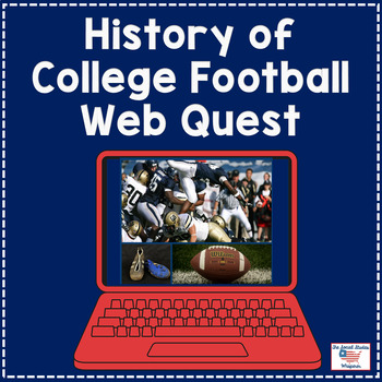 History of College Football Web Quest