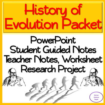 History of Evolution Packet:PowerPoint, Student Guided Notes, Worksheet, Project