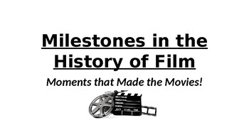 History of Film Milestones Power Point