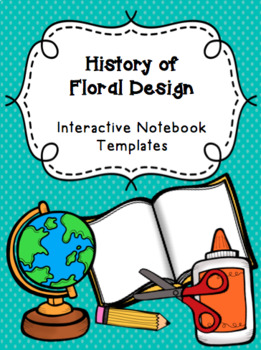 History of Floral Design Interactive Notebook Templates