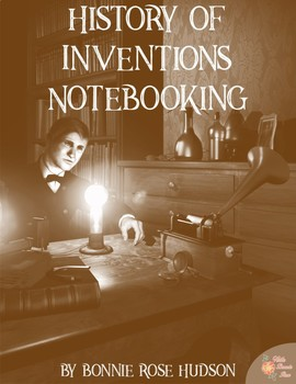 History of Inventions Notebooking