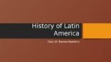 History of Latin America: Banana Republics (Lesson 10/13)