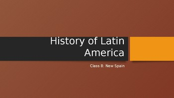 History of Latin America: New Spain (Lesson 8/14)