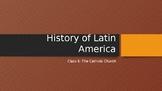 History of Latin America:The Catholic Church (Lesson 6/14)