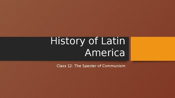 History of Latin America: The Specter of Communism (Lesson 12/13)