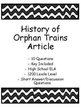 History of Orphan Trains - High School Nonfiction - Questions and Key Included