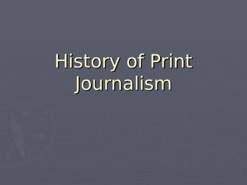 History of Print Journalism presentation