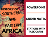 History of Southern and Eastern Africa: GoogleSlides, Guided-Notes, Task Cards